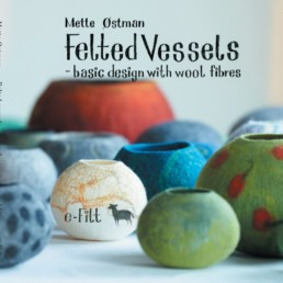Felted vessels - basic design with wool fibres