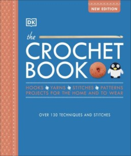 The Crochet Book: Over 130 techniques and stitches